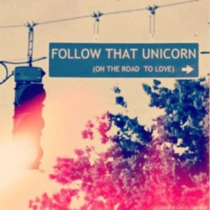 Follow your unicorn